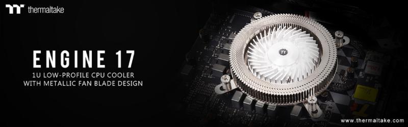 A Thermaltake bejelentette az új Engine 17 1U alacsony kialakítású processzor hűtőt