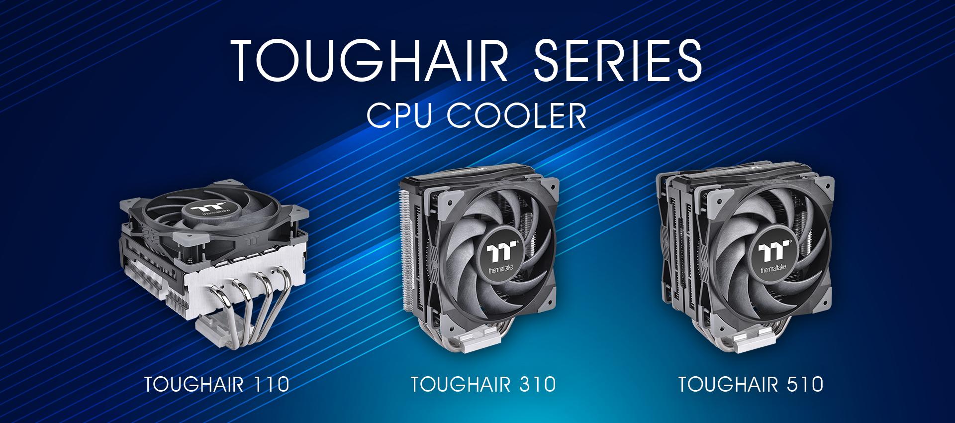 Már elérhetők a Thermaltake TOUGHAIR CPU léghűtései